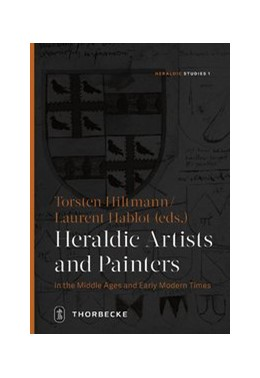 Abbildung von Hiltmann / Hablot   Heraldic Artists and Painters in the Middle Ages and Early Modern Times   1. Auflage   2017   beck-shop.de