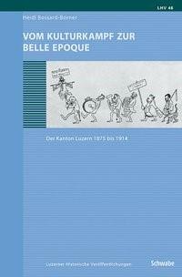 Vom Kulturkampf zur Belle Epoque | Bossard-Borner, 2017 | Buch (Cover)