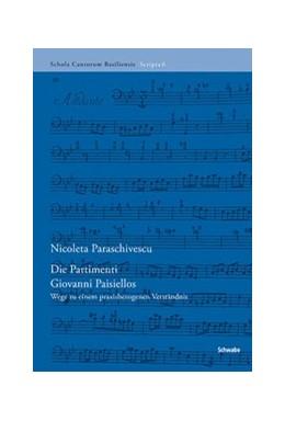 Abbildung von Paraschivescu   Die Partimenti Giovanni Paisiellos   1. Auflage   2019   beck-shop.de