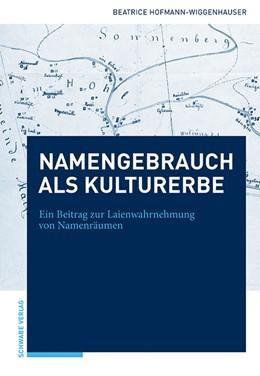 Abbildung von Hofmann-Wiggenhauser | Namengebrauch als immaterielles Kulturerbe der UNESCO | 2017 | Ein Beitrag zur subjektiven Wa...