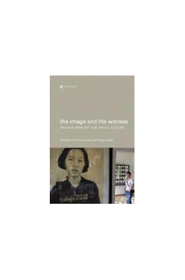 Abbildung von Guerin / Hallas   The Image and the Witness   2007   Trauma, Memory, and Visual Cul...