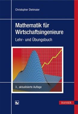 Abbildung von Dietmaier | Mathematik für Wirtschaftsingenieure | 3. Auflage | 2017 | beck-shop.de
