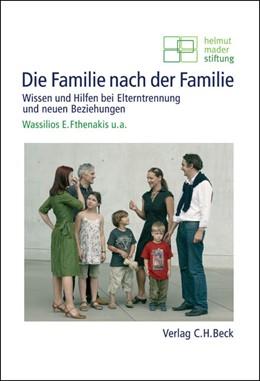 Abbildung von Fthenakis | Die Familie nach der Familie | 2008 | Wissen und Hilfen bei Elterntr...
