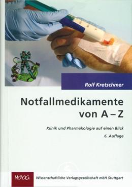 Abbildung von Kretschmer | Notfallmedikamente von A-Z | aktualisierte Auflage | 2007 | Klinik und Pharmakologie auf e...