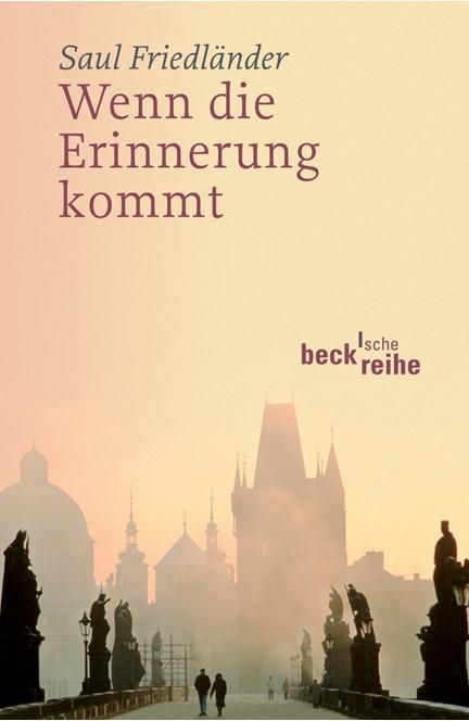 Cover: Saul Friedländer, Wenn die Erinnerung kommt