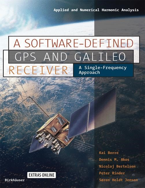 A Software-Defined GPS and Galileo Receiver | Borre / Akos / Bertelsen, 2006 | Buch (Cover)