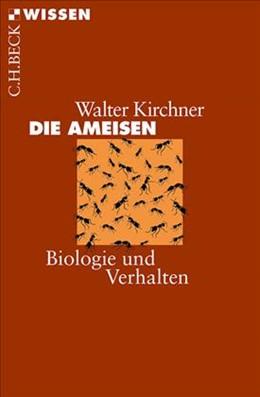 Abbildung von Kirchner, Walter   Die Ameisen   3., aktualisierte Auflage   2014   Biologie und Verhalten   2152