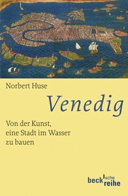 Abbildung von Huse, Norbert | Venedig | 2. Auflage | 2013 | 1784 | beck-shop.de