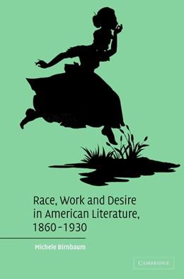 Abbildung von Birnbaum | Race, Work, and Desire in American Literature, 1860-1930 | 2003 | 138
