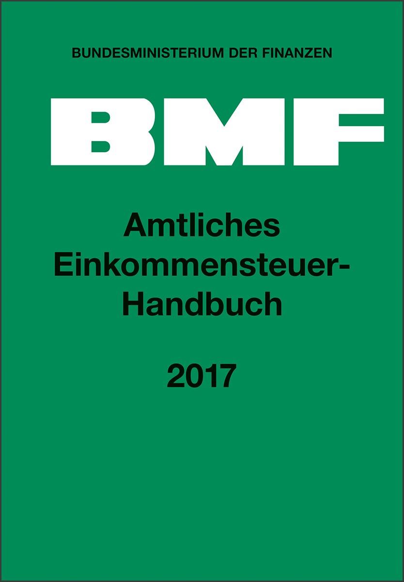 Amtliches Einkommensteuer-Handbuch 2017 | Bundesministerium der Finanzen (Hrsg.), 2018 | Buch (Cover)
