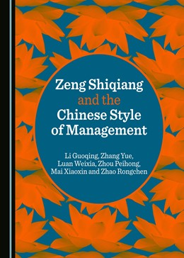 Abbildung von Guoqing / Yue | Zeng Shiqiang and the Chinese Style of Management | 1. Auflage | 2017 | beck-shop.de