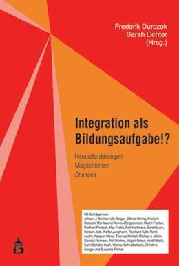 Abbildung von Durczok / Lichter | Integration als Bildungsaufgabe!? | 2017 | Herausforderungen - Möglichkei...