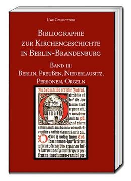 Abbildung von Czubatynski | Bibliographie zur Kirchengeschichte in Berlin-Brandenburg | 1. Auflage | 2017 | beck-shop.de
