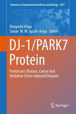 Abbildung von Iguchi-Ariga / Ariga | DJ-1/PARK7 Protein | 1. Auflage | 2017 | beck-shop.de