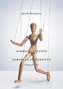 Abbildung von Krumrey | The Symbolic Politics of European Integration | 1. Auflage | 2018 | beck-shop.de