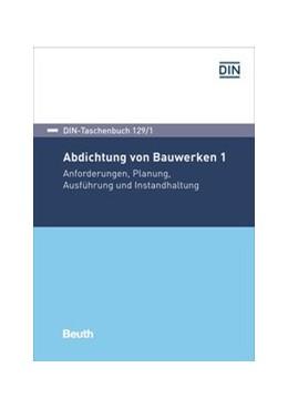 Abbildung von Abdichtung von Bauwerken 1 | 1. Auflage | 2017 | beck-shop.de