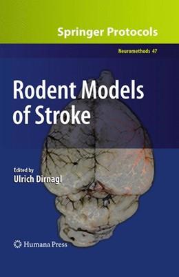 Abbildung von Dirnagl | Rodent Models of Stroke | Softcover reprint of the original 1st ed. 2010 | 2016