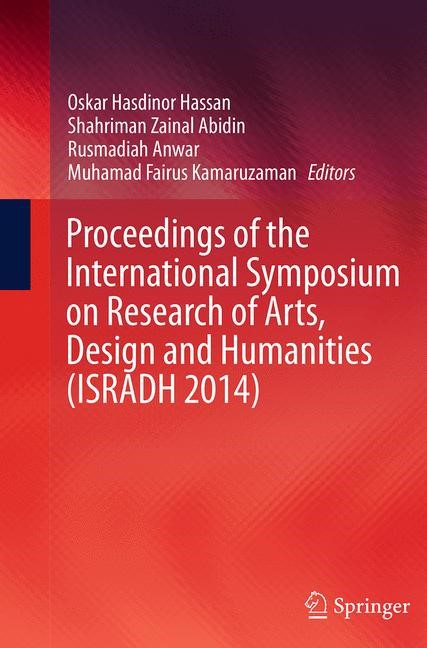 Proceedings of the International Symposium on Research of Arts, Design and Humanities (ISRADH 2014) | Abidin / Anwar / Hassan / Kamaruzaman | Softcover reprint of the original 1st ed. 2016, 2016 | Buch (Cover)