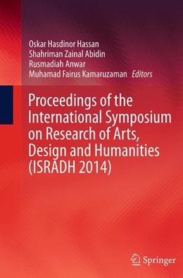 Abbildung von Abidin / Anwar / Hassan / Kamaruzaman | Proceedings of the International Symposium on Research of Arts, Design and Humanities (ISRADH 2014) | Softcover reprint of the original 1st ed. 2016 | 2016