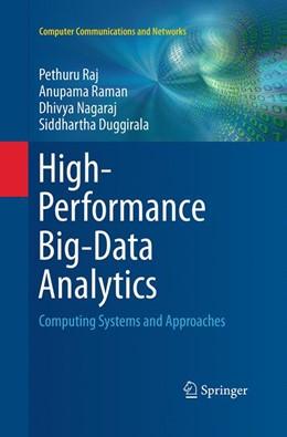 Abbildung von Duggirala / Nagaraj / Raj | High-Performance Big-Data Analytics | Softcover reprint of the original 1st ed. 2015 | 2016 | Computing Systems and Approach...