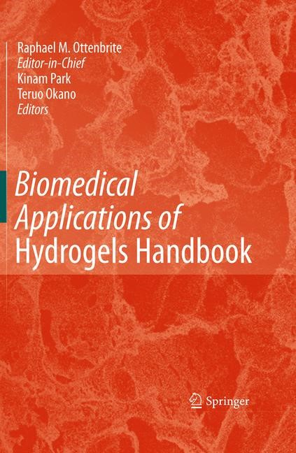 Biomedical Applications of Hydrogels Handbook | Okano / Ottenbrite / Park | Softcover reprint of the original 1st ed. 2010, 2016 | Buch (Cover)