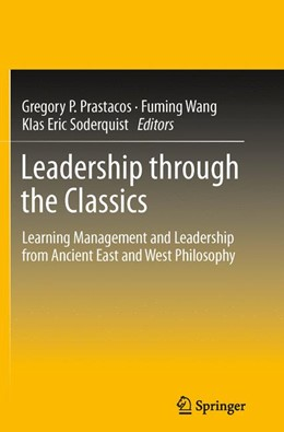 Abbildung von Prastacos / Soderquist / Wang   Leadership through the Classics   2012   2015   Learning Management and Leader...