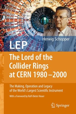 Abbildung von Schopper | LEP - The Lord of the Collider Rings at CERN 1980-2000 | Softcover reprint of the original 1st ed. 2009 | 2016 | The Making, Operation and Lega...