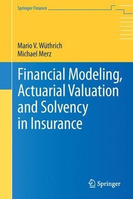 Abbildung von Merz / Wüthrich | Financial Modeling, Actuarial Valuation and Solvency in Insurance | 2013 | 2015