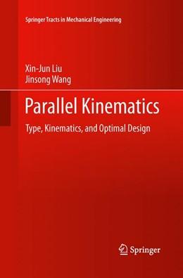 Abbildung von Liu / Wang   Parallel Kinematics   Softcover reprint of the original 1st ed. 2014   2015   Type, Kinematics, and Optimal ...