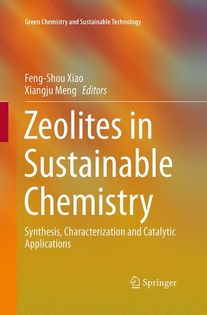 Abbildung von Meng / Xiao | Zeolites in Sustainable Chemistry | Softcover reprint of the original 1st ed. 2016 | 2016