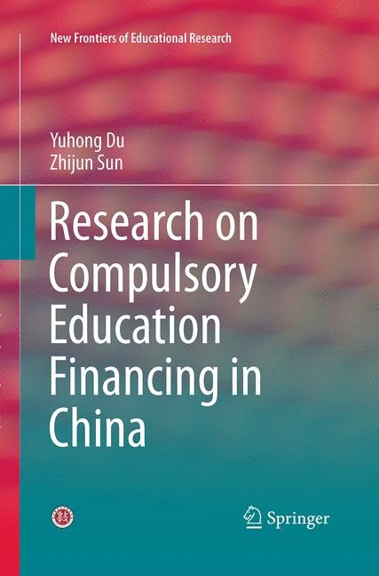 Research on Compulsory Education Financing in China | Du / Sun | Softcover reprint of the original 1st ed. 2016, 2016 | Buch (Cover)