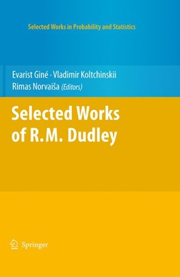Abbildung von Giné / Koltchinskii / Norvaisa   Selected Works of R.M. Dudley   Softcover reprint of the original 1st ed. 2010   2016