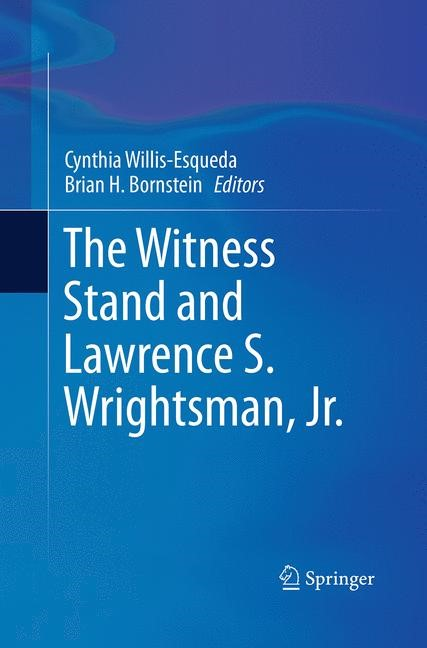 The Witness Stand and Lawrence S. Wrightsman, Jr. | Bornstein / Willis-Esqueda | Softcover reprint of the original 1st ed. 2016, 2016 | Buch (Cover)