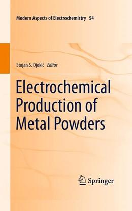 Abbildung von Djokic | Electrochemical Production of Metal Powders | 1. Auflage | 2016 | beck-shop.de