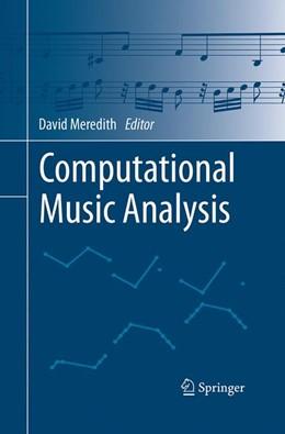 Abbildung von Meredith | Computational Music Analysis | Softcover reprint of the original 1st ed. 2016 | 2016