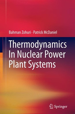 Abbildung von McDaniel / Zohuri | Thermodynamics In Nuclear Power Plant Systems | Softcover reprint of the original 1st ed. 2015 | 2016