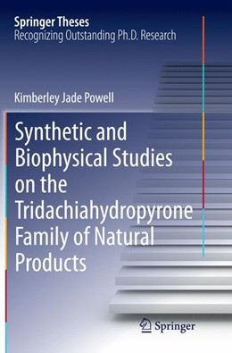 Abbildung von Powell | Synthetic and Biophysical Studies on the Tridachiahydropyrone Family of Natural Products | Softcover reprint of the original 1st ed. 2016 | 2016