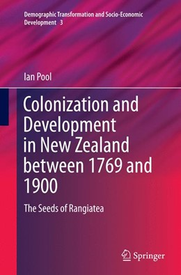 Abbildung von Pool | Colonization and Development in New Zealand between 1769 and 1900 | Softcover reprint of the original 1st ed. 2015 | 2016 | The Seeds of Rangiatea