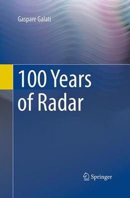 Abbildung von Galati   100 Years of Radar   Softcover reprint of the original 1st ed. 2016   2016