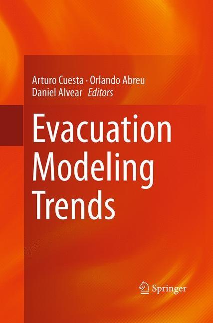 Abbildung von Abreu / Alvear / Cuesta   Evacuation Modeling Trends   Softcover reprint of the original 1st ed. 2016   2016