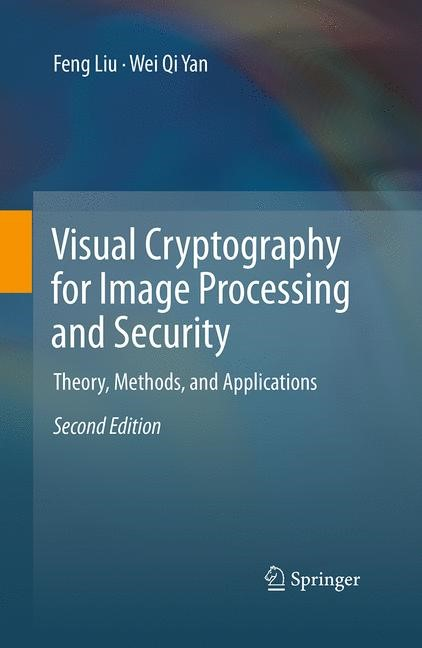 Abbildung von Liu / Yan | Visual Cryptography for Image Processing and Security | Softcover reprint of the original 2nd ed. 2015 | 2016