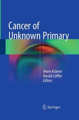 Abbildung von Krämer / Löffler | Cancer of Unknown Primary | Softcover reprint of the original 1st ed. 2016 | 2016