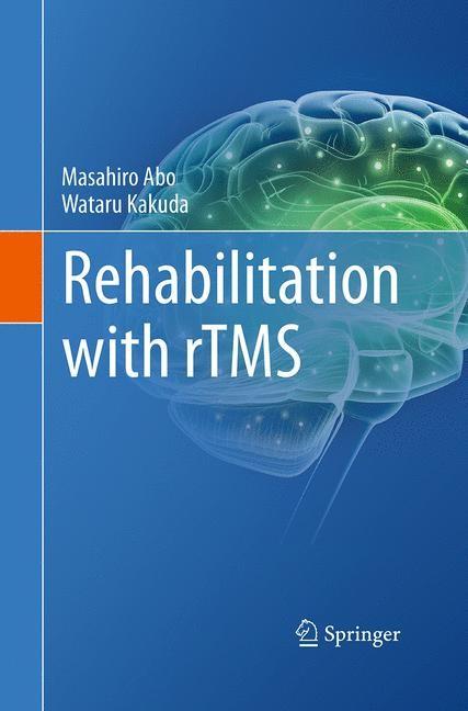 Abbildung von Abo / Kakuda | Rehabilitation with rTMS | Softcover reprint of the original 1st ed. 2015 | 2016