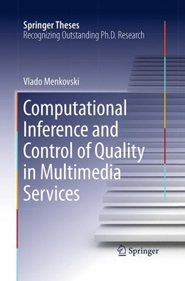 Abbildung von Menkovski | Computational Inference and Control of Quality in Multimedia Services | Softcover reprint of the original 1st ed. 2015 | 2016