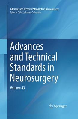 Abbildung von Schramm   Advances and Technical Standards in Neurosurgery   Softcover reprint of the original 1st ed. 2016   2016   Volume 43