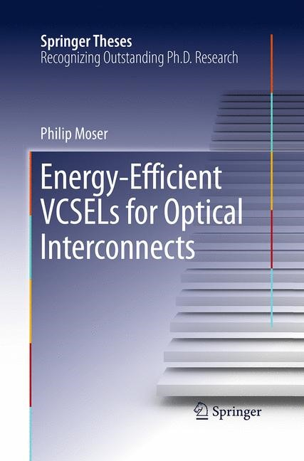 Energy-Efficient VCSELs for Optical Interconnects | Moser | Softcover reprint of the original 1st ed. 2016, 2016 | Buch (Cover)