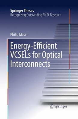 Abbildung von Moser   Energy-Efficient VCSELs for Optical Interconnects   Softcover reprint of the original 1st ed. 2016   2016