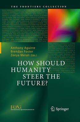 Abbildung von Aguirre / Foster / Merali | How Should Humanity Steer the Future? | Softcover reprint of the original 1st ed. 2016 | 2016