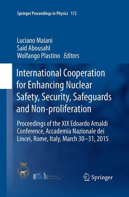 Abbildung von Abousahl / Maiani / Plastino | International Cooperation for Enhancing Nuclear Safety, Security, Safeguards and Non-proliferation | Softcover reprint of the original 1st ed. 2016 | 2016