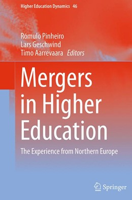 Abbildung von Aarrevaara / Geschwind / Pinheiro | Mergers in Higher Education | Softcover reprint of the original 1st ed. 2016 | 2016 | The Experience from Northern E...